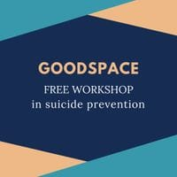 Goodspace Free Workshop in Suicide Prevention