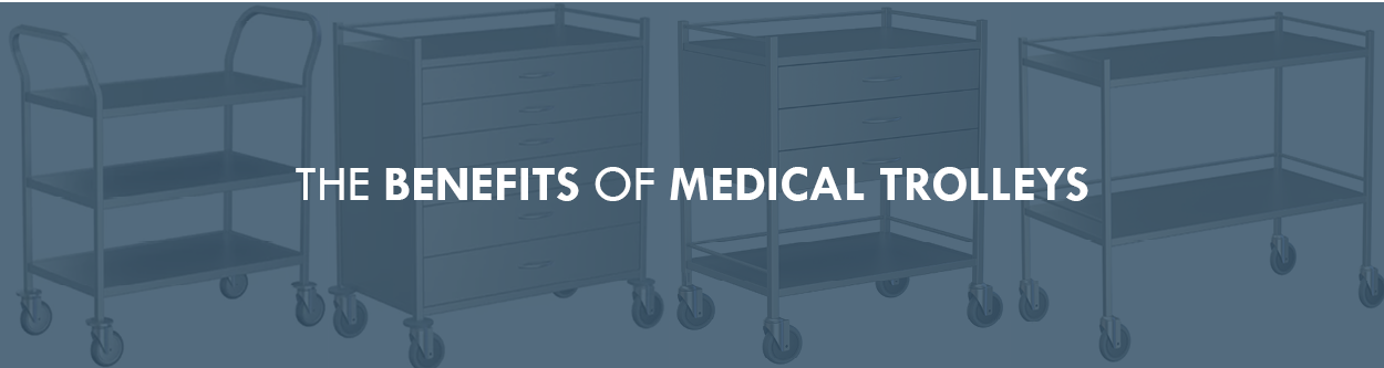 The Benefits of Medical Trolleys