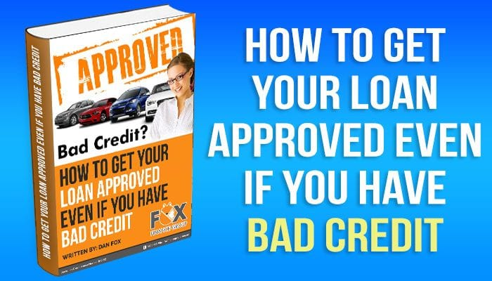 How to get your loan approved even if you have bad credit.