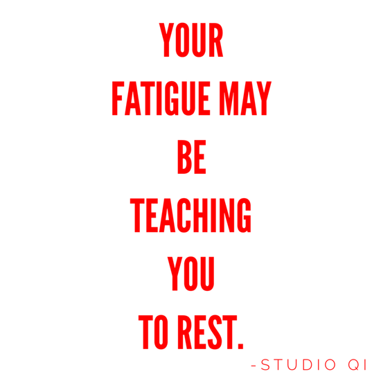 Fatigue: may be teaching you to rest
