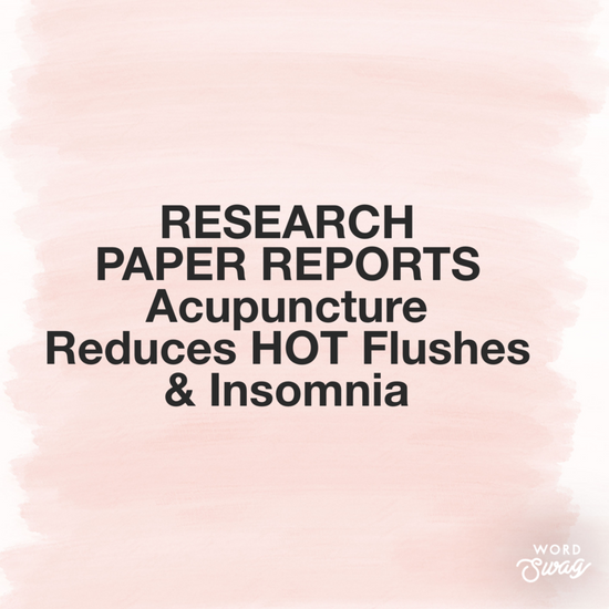 Acupuncture Reduces HOT Flushes & Insomnia for women with cancer