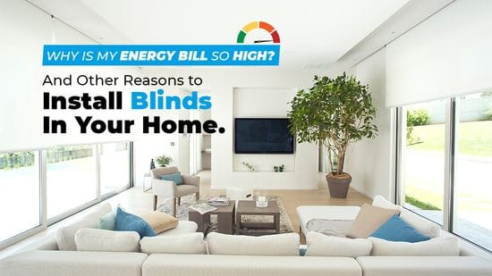 How Blinds Can Help You Save On Your Energy Bills