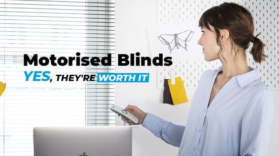 Motorised Blinds: Yes, They're Worth It