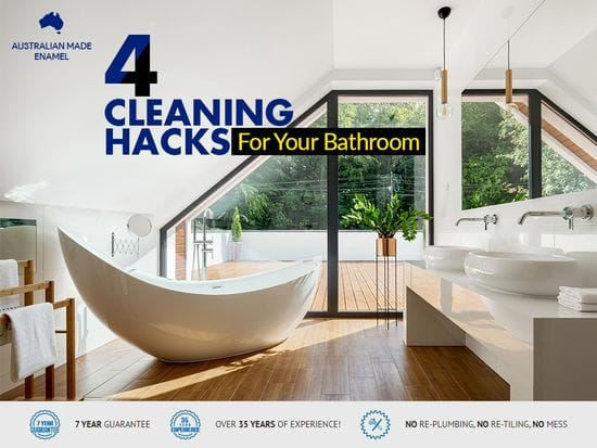 4 Cleaning Hacks For Your Bathroom