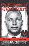 THE RAMPAGE OF KILLER KAST: Terror on the Terrace - by Ken Blanch