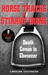 HORSE TRACKS & STIRRUP IRONS: Death Comes to Ebenezer - Caroline Stevenson