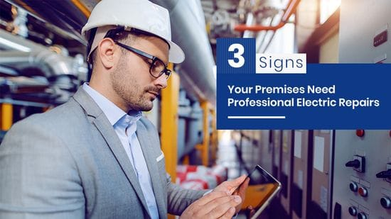 3 Signs Your Premises Need Professional Electric Repairs