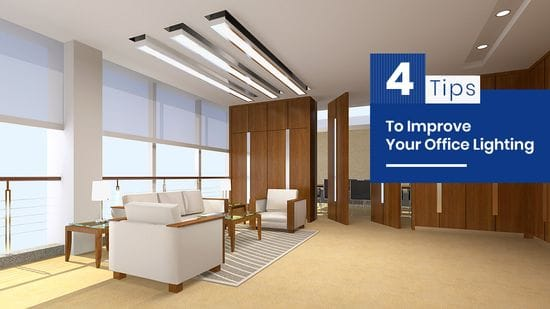4 Tips To Improve Your Office Lighting