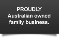 Proudly Australian owned family business