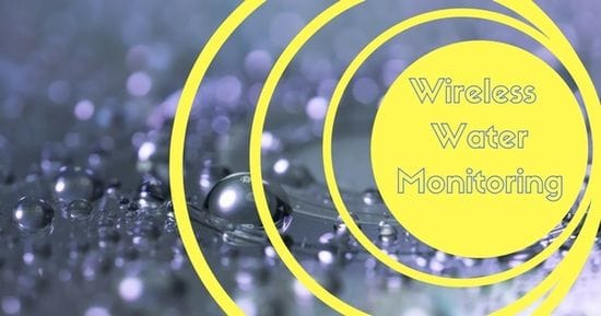 Don't run dry - wireless monitoring for efficient water management.