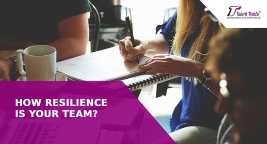How Resilience Is Your Team?