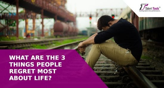What Are The 3 Things People Regret Most About Life?