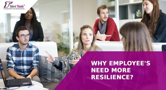 Why Employee's Need More Resilience