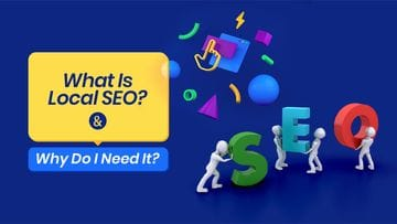 What is Local SEO and Why Your Business Needs It