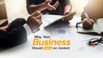 Why Your Business Should Focus On Content