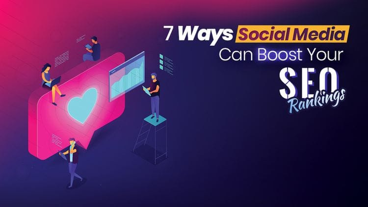 7 Ways Social Media Can Boost Your SEO Rankings