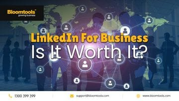 LinkedIn For Business - Is It Worth It?
