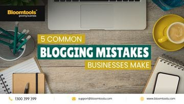 5 Common Blogging Mistakes Businesses Make