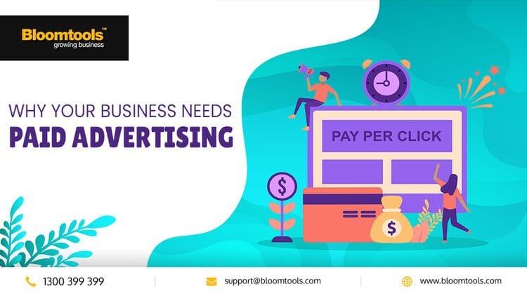 Why Your Business Needs Paid Advertising