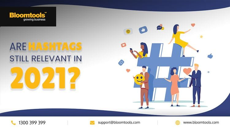 Are hashtags still relevant in 2021?