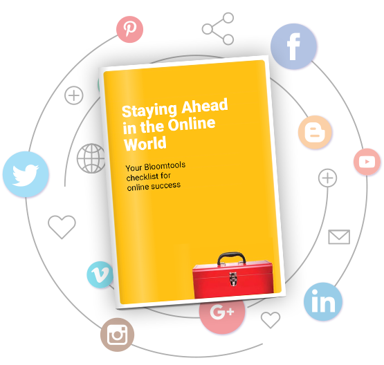 Staying Ahead in the Online World - Your Bloomtools checklist for online success