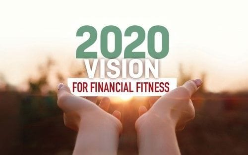 2020 vision for financial fitness