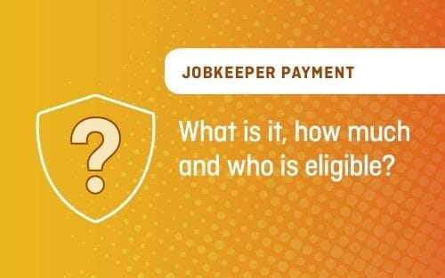 JobKeeper payment: What it is, how much and who is eligible?