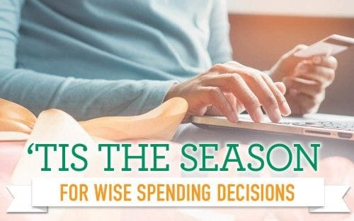 'Tis the season for wise spending decisions