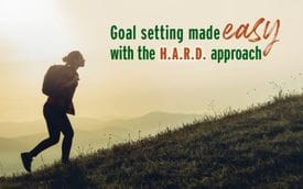 Goal setting made easy with the H.A.R.D approach