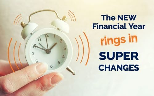 New Financial Year rings in some super changes