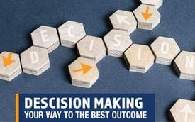 Decision making your way to the best outcome