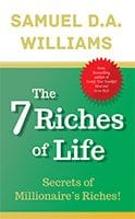 The 7 Riches of Life by Samuel D.A. Williams