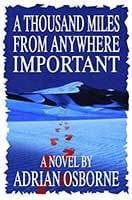 A Thousand Miles From Anywhere Important by Adrienne Osborne