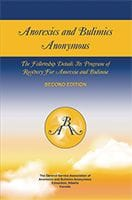 Anorexics and Bulimics Anonymous 2nd edition  by Anorexics and Bulimics Anonymous