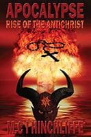 APOCALYPSE - RISE OF THE ANTICHRIST by MCI Hinchliffe