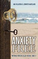 Anxiety Free by Mia Villatora and Jenny Marsland