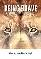 Being Brave by Alana M Mitchel