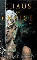 Chaos of Choice by Kaeleb Appleby