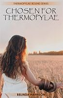 Chosen For Thermoplae by Belinda Harrison