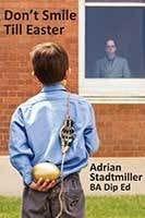 Don't Smile til Easter by Adrian Stadtmiller