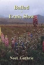 Ballad of Ernie Slow by Noel Guthrie