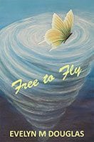 Free to Fly by Evelyn M Douglas