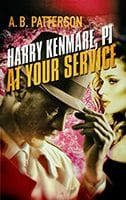 Harry Kenmare, PI At Your Service by A.B. Patterson
