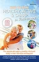 How to Stay Healthy, Active & Sharp in Retirement by Paul McKeon
