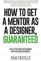 How to get a mentor as a designer, guaranteed by Ram Castillo