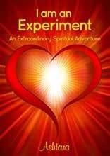 I Am An Experiment by Ashtara