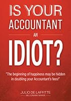 Is Your Accountant an Idiot? By Julio De Laffitte