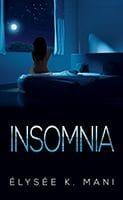 Insomnia by Elysee K Mani