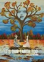 It's Our Earth Too - The Gathering by David Still