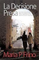 La Decisione Presa by Maria P Frino